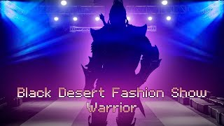 [BLACK DESERT] - Fashion Show: Warrior (Outfits)