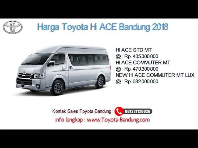 Harga Toyota Hi ACE 2018 Bandung dan Jawa Barat | 081221120026