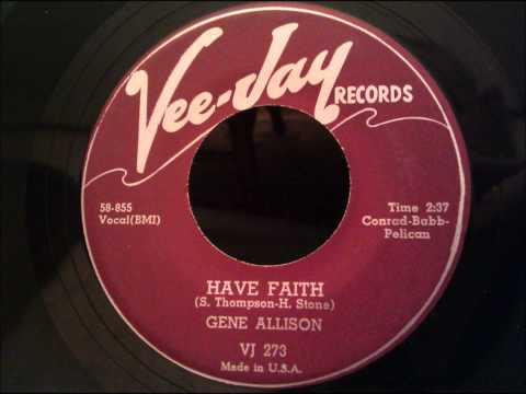 Gene Allison - Have Faith - Beautiful 50's R&B Ballad