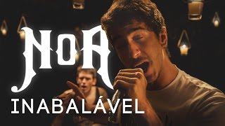 Noa - Inabalável [Webclipe Oficial] [Full HD]