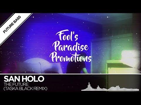 San Holo - The Future (feat. James Vincent McMorrow) (Taska Black Remix)