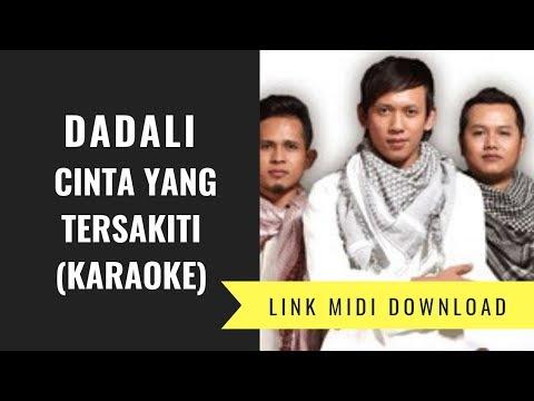 Dadali - Cinta Yang Tersakiti (Karaoke/Midi Download)
