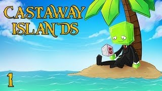 Minecraft: Castaway Islands - SHIPWRECKED! [1]