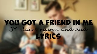 You've got a friend in me LYRICS by Claire Ryann and DAD cover