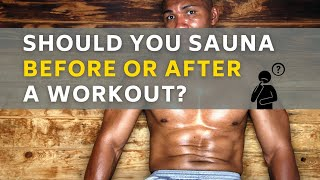 Should You Use A Sauna Before Or After A Workout Why By Detox Is Good Youtube