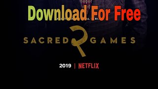SACRED GAMES Season 2 Download For Free and Easily [Torrent]