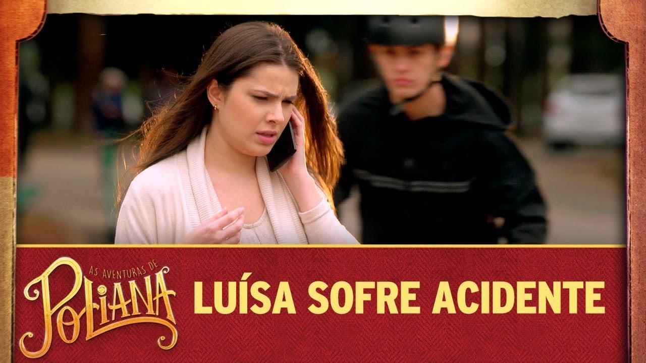Luísa sofre acidente | As Aventuras de Poliana