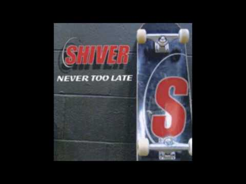 Shiver - Never Too Late (Full Album - 2001)