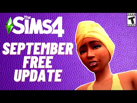 NEW FREE UPDATE: SIMS 4 NEWS/ PATCH NOTES- SEPTEMBER 2021