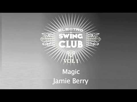 Electro Swing Club Vol. 1 | Magic - Jamie Berry