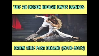 DEREK HOUGH | TOP 20 DWTS DANCES FROM THIS PAST DECADE (2010-2019)