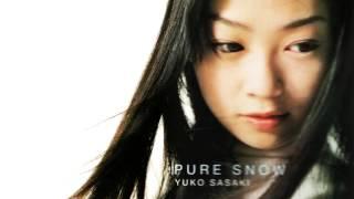 Yuko Sasaki - Pure Snow (Instrumental)