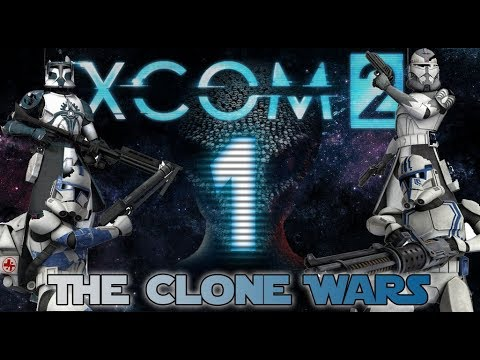 [1] XCOM 2: The Clone Wars ~ This is where the fun begins