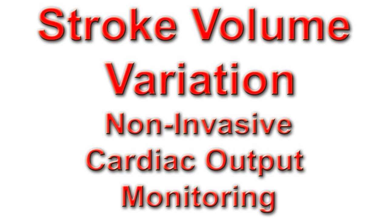 Stroke Volume Variation and Non-Invasive Cardiac Output Monitoring