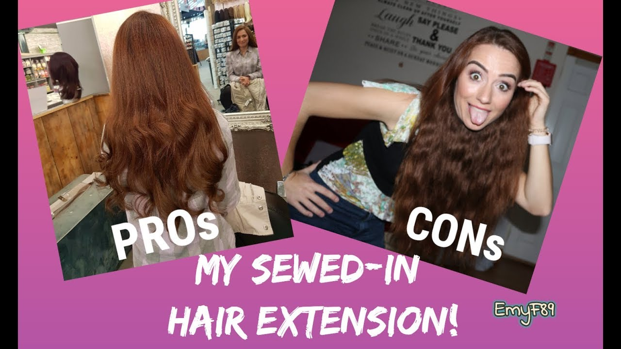 The Truth About My Sewed In Hair Extension Pros Cons Youtube