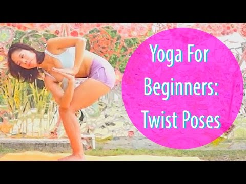 Yoga For Beginners: Terrific Twist Poses For Complete Beginners to Det…