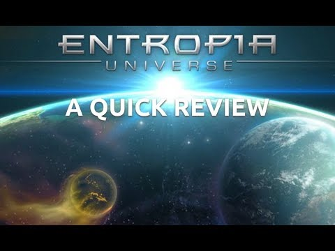 Entropia Universe: A Quick Review