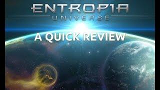entropia Universe: A Quick Review