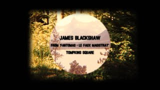 James Blackshaw - Fantomas Le Faux Magistrat Official Video