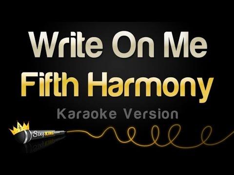 Fifth Harmony - Write On Me (Karaoke Version)