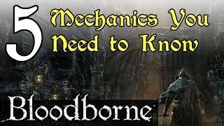 5 Bloodborne Mechanics You Need to Know