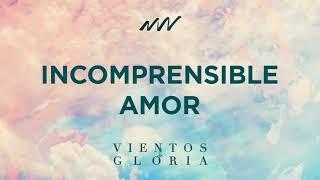 09 Incomprensible Amor | New Wine | Vientos de Gloria