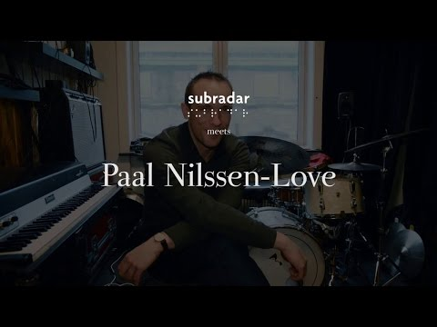 Subradar meets Paal Nilssen-Love - interview (February 2014)
