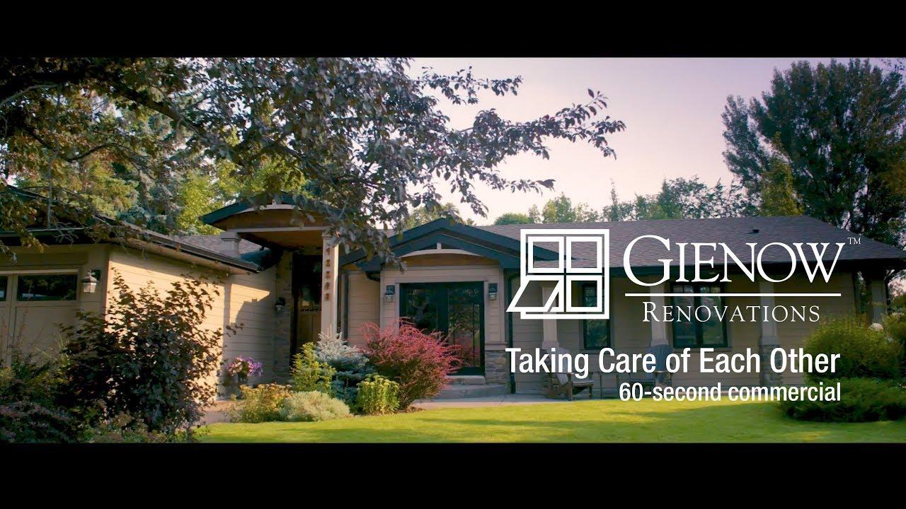 Gienow Renovations \u201cWe Take Care of You\u201d 60-Second Commercial & Gienow Renovations \u201cWe Take Care of You\u201d 60-Second Commercial - YouTube