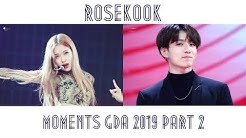 ♡ ROSEKOOK MOMENTS @ GDA 2019 PART 2 / DREAMING OF YOU ♡