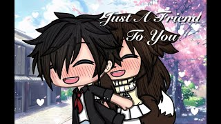 Gambar cover || Just A Friend To You || GMV || Gacha Life Music Video ||