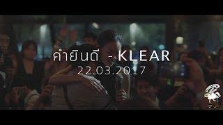 คำยินดี - KLEAR  [Live] 20Something Bar