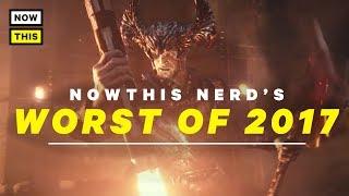 The Worst of 2017 | NowThis Nerd