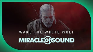 Repeat youtube video WITCHER 3 SONG: Wake The White Wolf by Miracle Of Sound