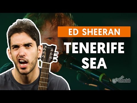 Tenerife Sea - Ed Sheeran (aula de violão completa)