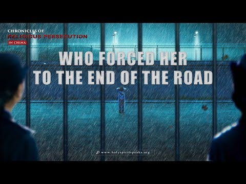 "Christian Video | Chronicles of Religious Persecution | ""Who Forced Her to the End of the Road?"""