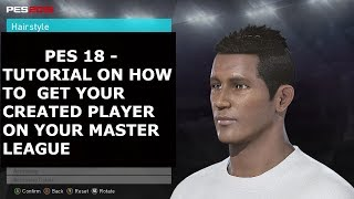 PES 2018 - البرنامج التعليمي على كيفية الحصول على الخاص بك التي أنشئت لاعب على سيدك الدوري