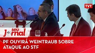 Pf Ouvirá Weintraub Sobre Ataque Ao Stf 📰