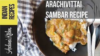 Arachuvitta Sambar Recipe - South Indian Recipes By Archanas Kitchen