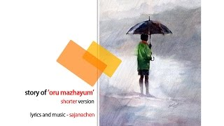 oru mazhayum song and experience, shorter version