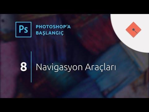Photoshop Dersleri - Başlangıç - 8 - Navigasyon Araçları