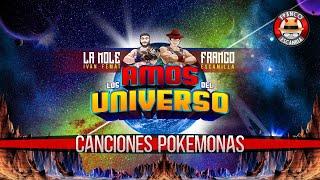Amos del Universo .- Canciones Pokemonas