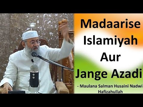 Jang e Azadi aur Madarise Islamiyah | Maulana Salman Nadwi Sahab DB