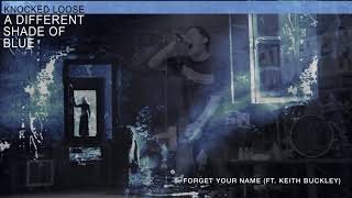 """Knocked Loose """"Forget Your Name"""" (ft. Keith Buckley)"""