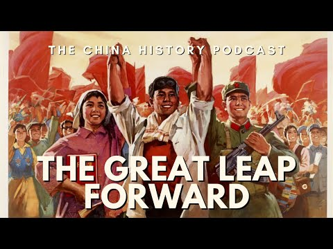 The Great Leap Forward - The China History Podcast, presented by Laszlo Montgomery