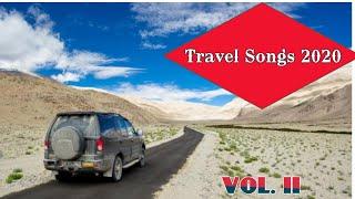 Latest Travel songs 2020 Hindi I Road Trips Songs 2020 I Hindi Travel Songs I vol. II