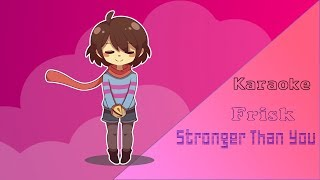 Stronger Than You - Frisk - Karaoke