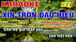 Karaoke Xin Tròn Đạo Hiếu ♫ ( Đoạn Khúc Lam Giang - Phi Vân Điệp Khúc ) ♫ Karaoke Huỳnh Lê