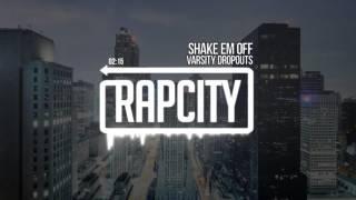 Varsity Dropouts Shake Em Off Prod. Papkin.mp3