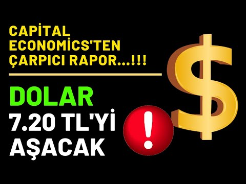 CAPİTAL ECONOMİCS'TEN ÇARPICI RAPOR...!!! DOLAR 7.20 TL'Yİ A