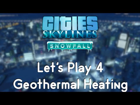 Cities: Skylines Snowfall 4 - Geothermal Heating